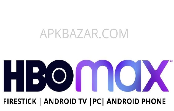 HBO Max Apk for FireStick | PC | Android TV