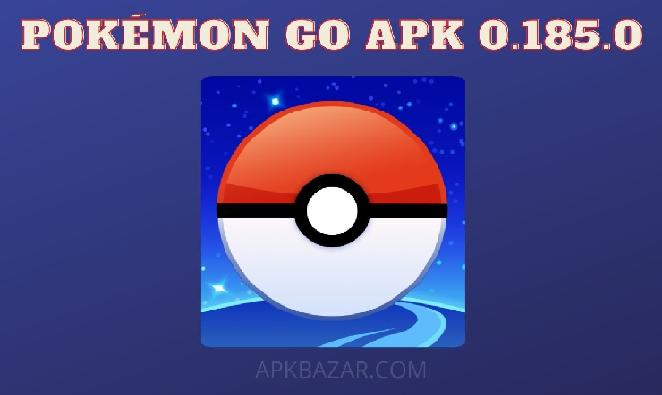 Pokémon Go Apk 0.185.0
