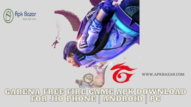 Garena Free Fire Game Apk Download For Jio Phone | Android | PC - APKBAZAR