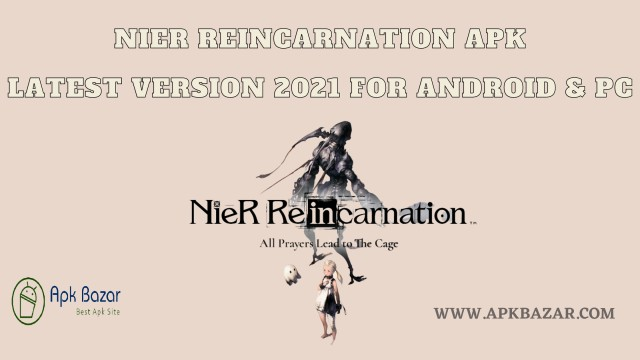Nier Reincarnation Apk Latest Version 2021 For Android | PC - APKBAZAR.COM